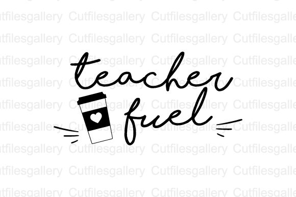Download Free Teacher Fuel Svg Graphic By Cutfilesgallery Creative Fabrica for Cricut Explore, Silhouette and other cutting machines.