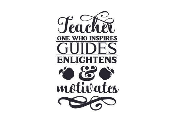 Download Free Teacher One Who Inspires Guides Enlighten And Motivates Svg Cut SVG Cut Files