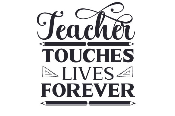 Download Free Teacher Touches Lives Forever Svg Cut File By Creative Fabrica for Cricut Explore, Silhouette and other cutting machines.