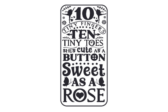 Ten Tiny Fingers, Ten Tiny Toes, She's Cute As a Button, Sweet As a Rose Baby Craft Cut File By Creative Fabrica Crafts - Image 2