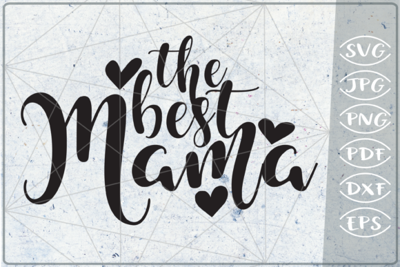 Download Free The Best Mama Svg Cutting File Graphic By Cute Graphic for Cricut Explore, Silhouette and other cutting machines.