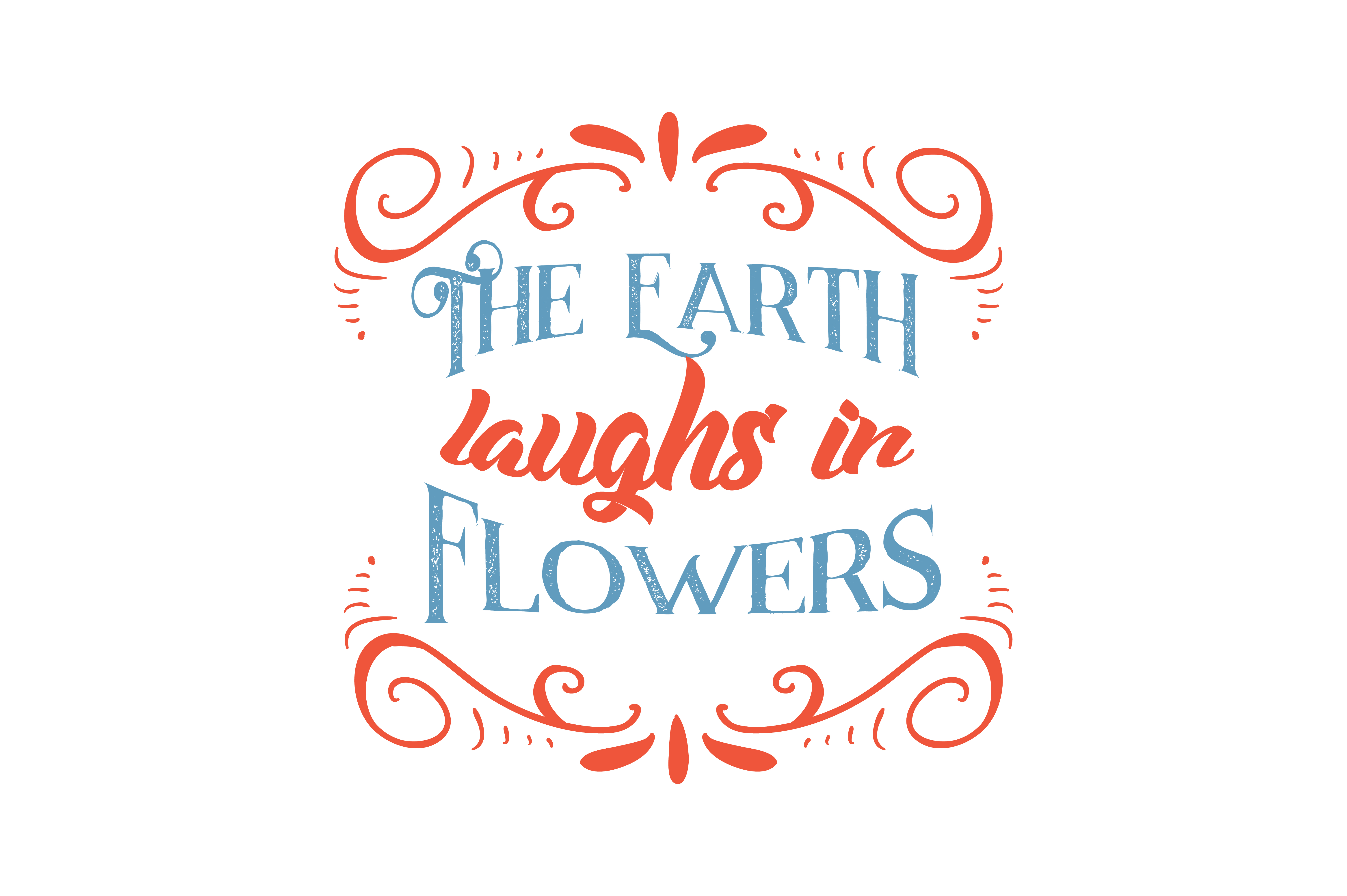 Download Free The Earth Laughs In Flowers Quote Svg Cut Graphic By Thelucky for Cricut Explore, Silhouette and other cutting machines.