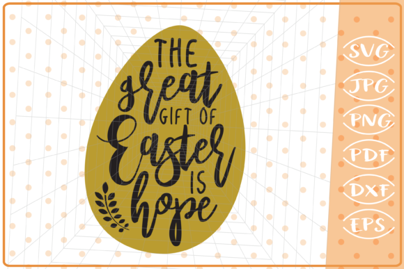 Download Free The Great Gift Of Easter Is Hope Graphic By Cute Graphic for Cricut Explore, Silhouette and other cutting machines.