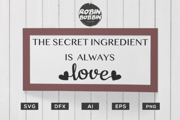 Download Free The Secret Ingredient Is Always Love Kitchen Svg Graphic By for Cricut Explore, Silhouette and other cutting machines.