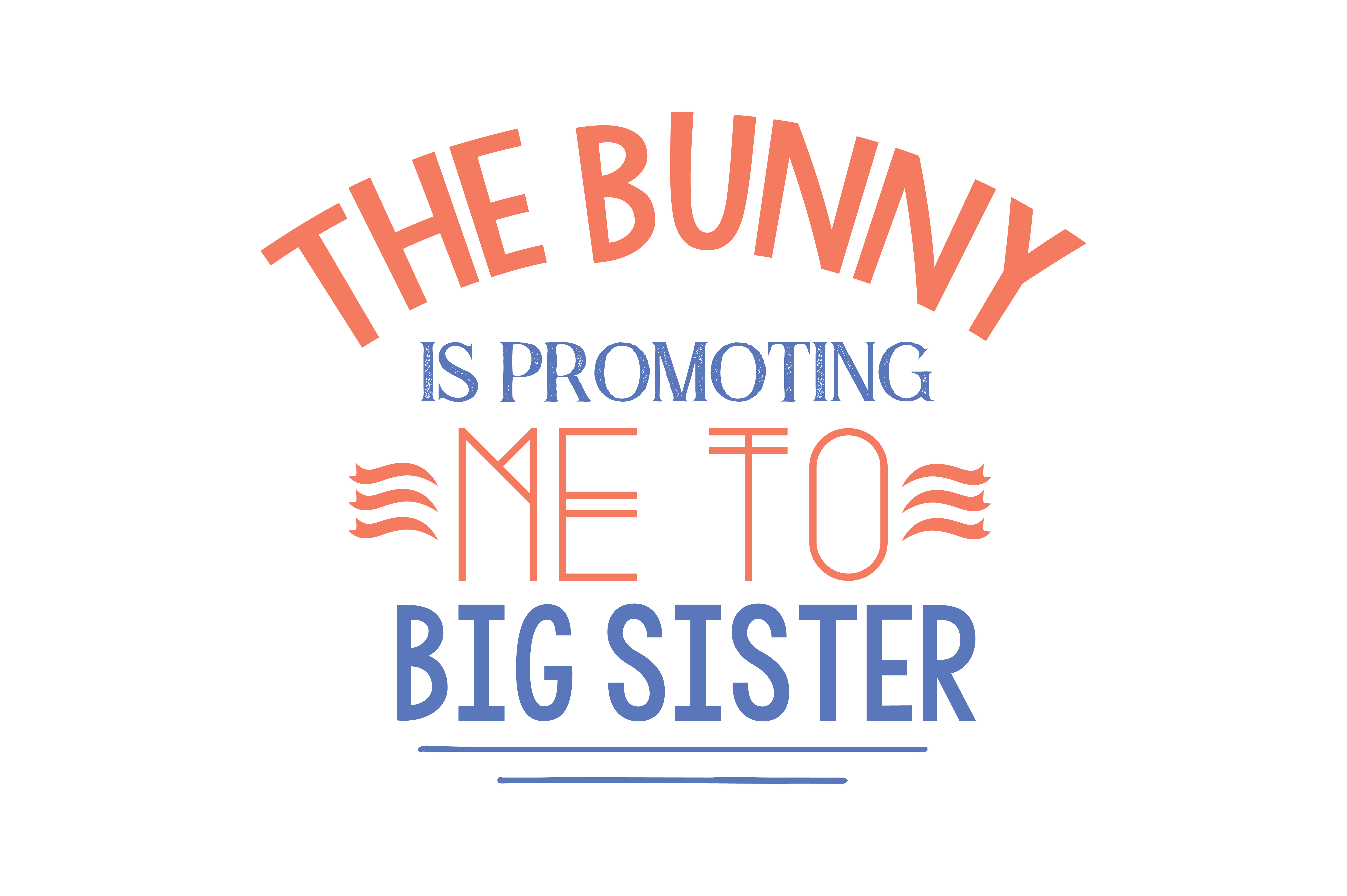 Download Free The Bunny Is Promoting Me To Big Sister Quote Svg Cut Graphic By for Cricut Explore, Silhouette and other cutting machines.
