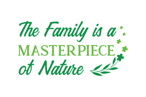 Download Free The Family Is A Masterpiece Of Nature Quote Svg Cut Graphic By for Cricut Explore, Silhouette and other cutting machines.