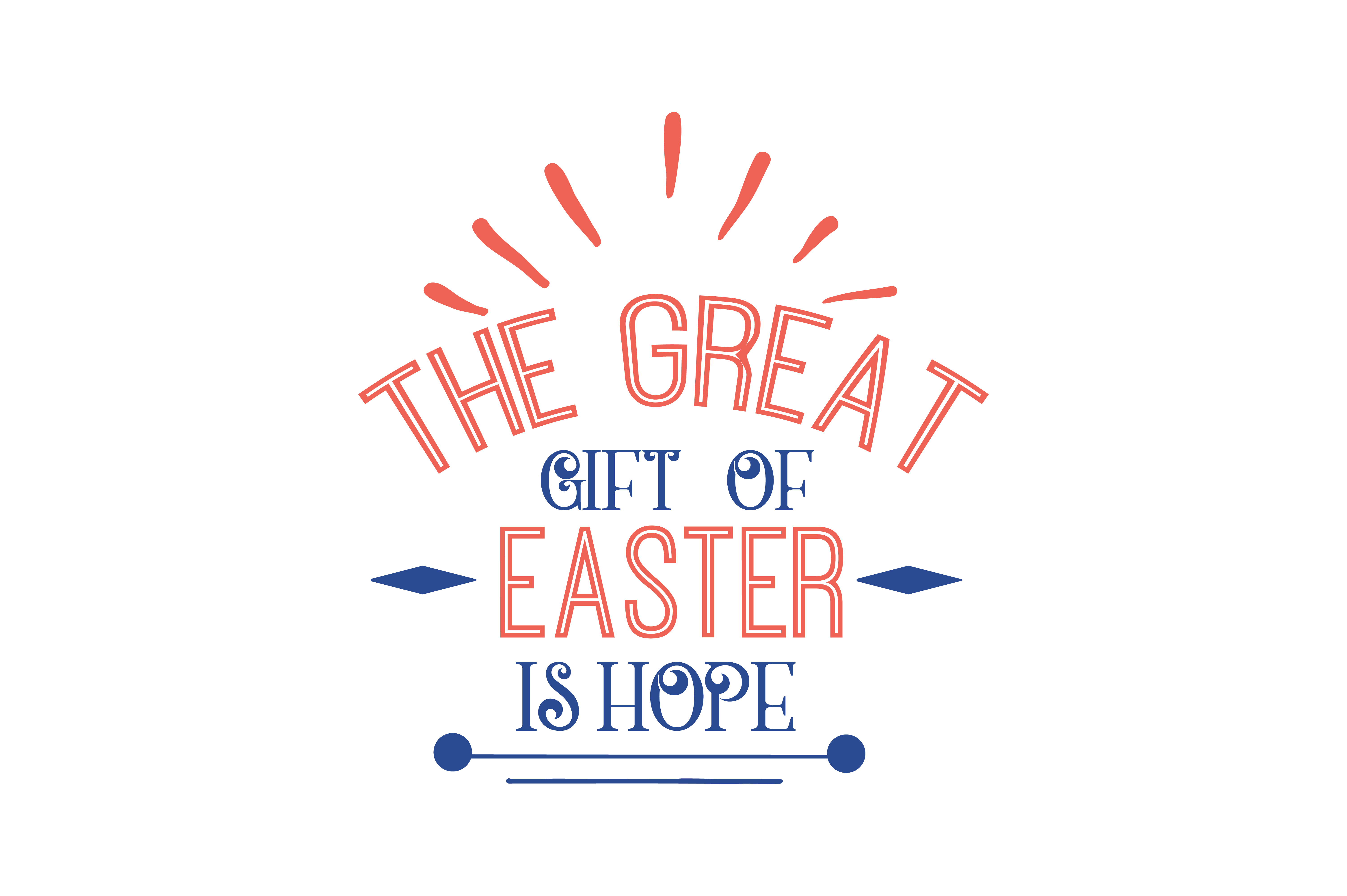 Download Free The Great Gift Of Easter Is Hope Quote Svg Cut Graphic By for Cricut Explore, Silhouette and other cutting machines.