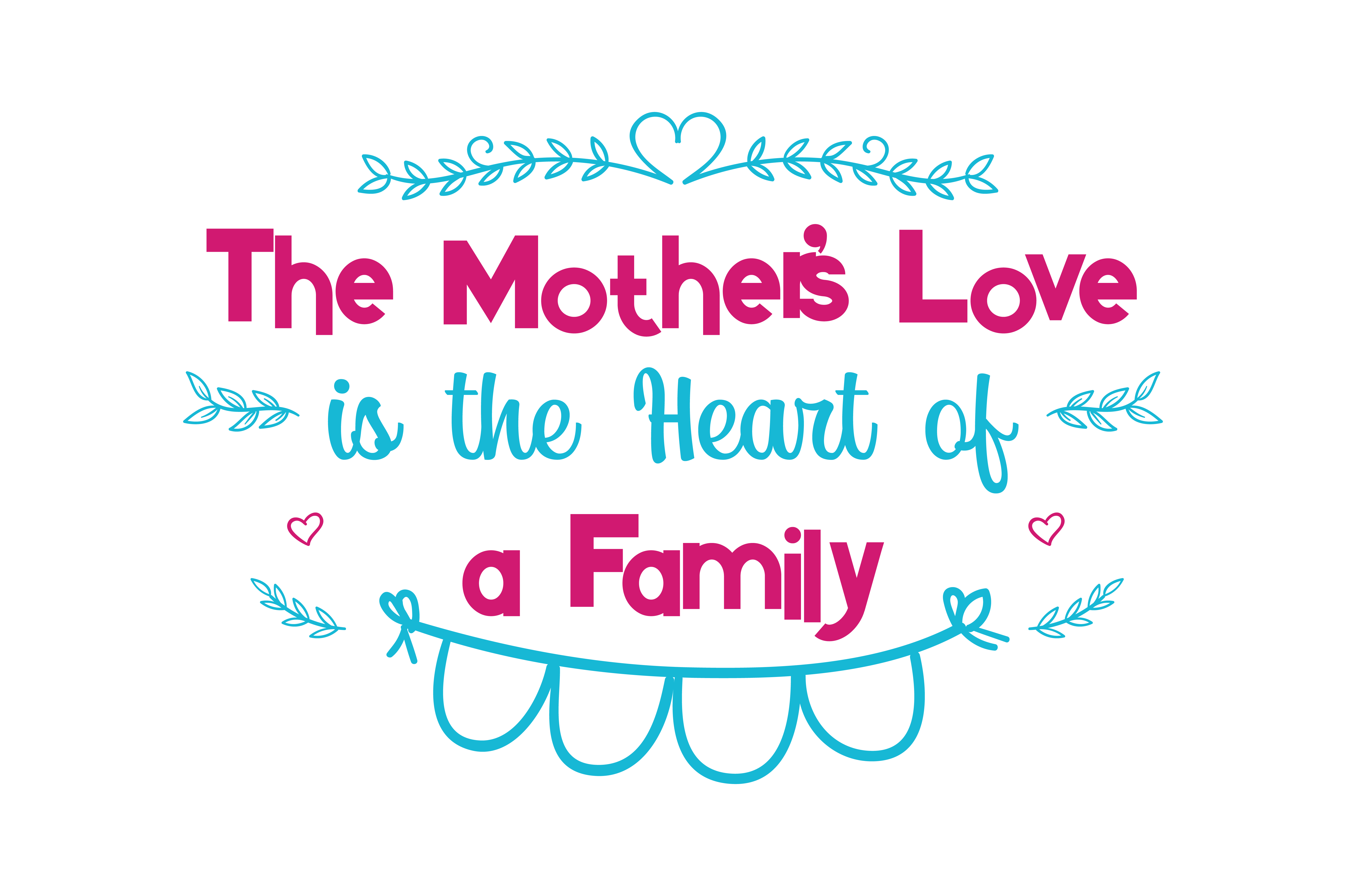 Download Free The Mother S Love Is The Heart Of A Family Quote Svg Cut Graphic By Thelucky Creative Fabrica for Cricut Explore, Silhouette and other cutting machines.