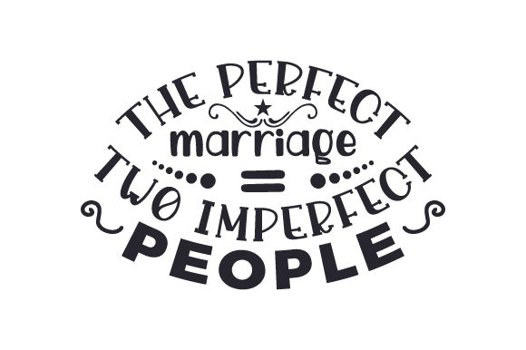 Download Free The Perfect Marriage Two Imperfect People Svg Cut File By for Cricut Explore, Silhouette and other cutting machines.