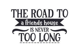 The Road to a Friends House is Never Too Long Craft Design By Creative Fabrica Crafts
