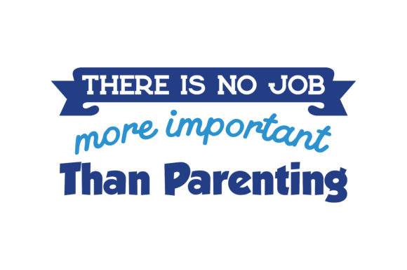 Print on Demand: There is No Job More Important Than Parenting Quote SVG Cut Graphic Crafts By TheLucky