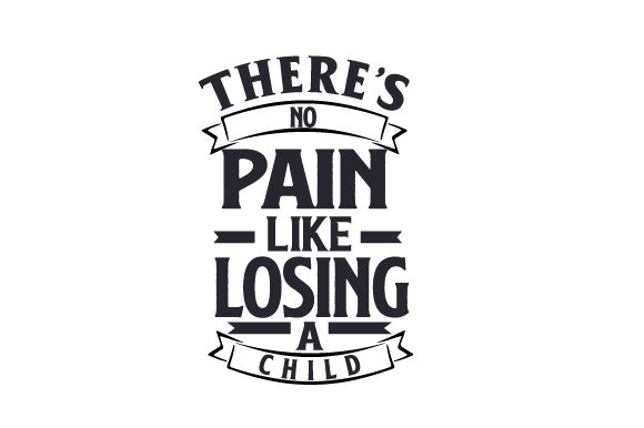 There's No Pain Like Losing a Child Quotes Craft Cut File By Creative Fabrica Crafts - Image 1