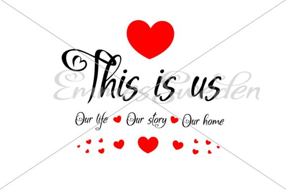 This Is Us Our Life Our Story Svg Graphic By Emmessweden