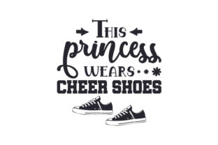 This Princess Wears Cheer Shoes Craft Design By Creative Fabrica Crafts