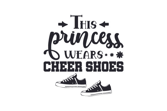 Download Free This Princess Wears Cheer Shoes Svg Cut File By Creative Fabrica for Cricut Explore, Silhouette and other cutting machines.