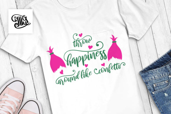 Throw Hapiness Around Like Confetti Graphic Crafts By Illustrator Guru - Image 1