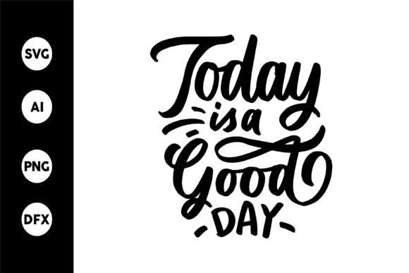 Download Free Today Is A Good Day Svg Graphic By Goodjavastudio Creative Fabrica for Cricut Explore, Silhouette and other cutting machines.