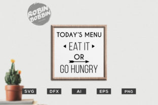 Today's Menu - Eat It or Go Hungry Graphic By RobinBobbinDesign