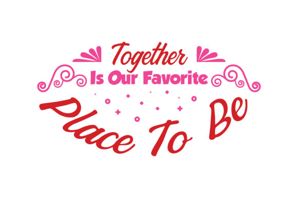Download Free Together Is Our Favorite Place To Be Quote Svg Cut Graphic By for Cricut Explore, Silhouette and other cutting machines.