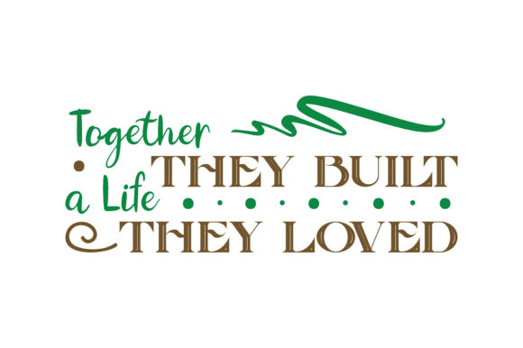 Print on Demand: Together They Built  a Life They Loved Quote SVG Cut Graphic Crafts By TheLucky - Image 1