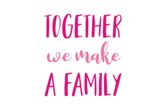 Download Free Together We Make A Family Quote Svg Cut Graphic By Thelucky for Cricut Explore, Silhouette and other cutting machines.