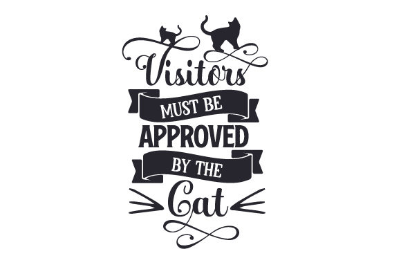 Visitors Must Be Approved by the Cat Cats Craft Cut File By Creative Fabrica Crafts