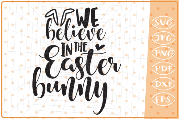 Download Free We Believe In The Easter Bunny Graphic By Cute Graphic for Cricut Explore, Silhouette and other cutting machines.