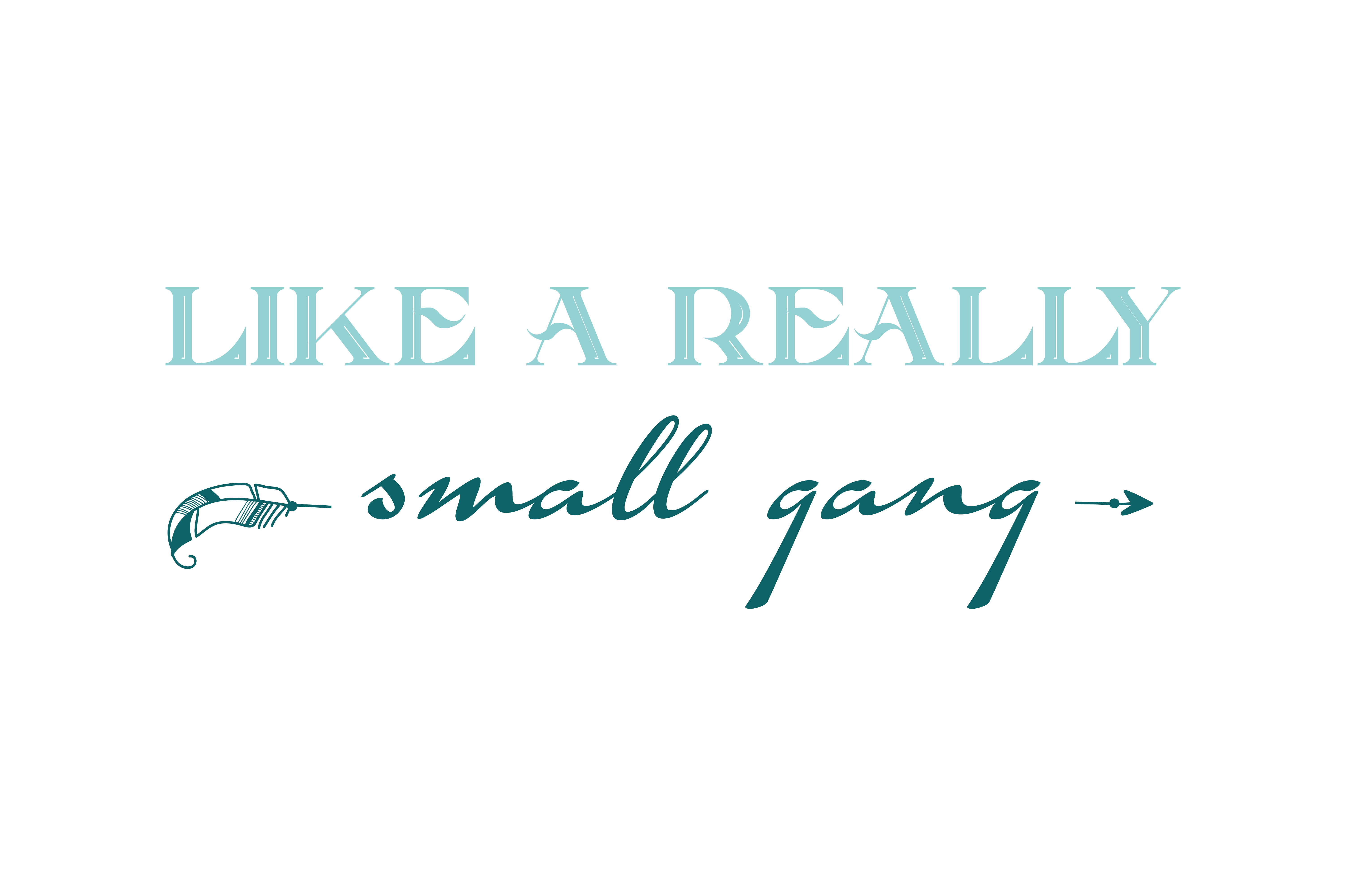 Download Free We Are Like A Really Small Gang Quote Svg Cut Graphic By for Cricut Explore, Silhouette and other cutting machines.