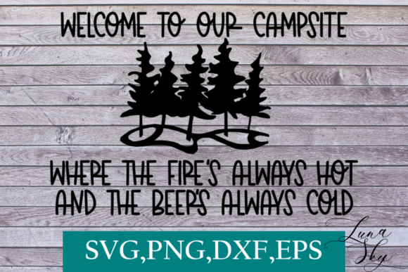 Download Free Welcome To Our Campsite Graphic By Lunaskysvg Creative Fabrica for Cricut Explore, Silhouette and other cutting machines.