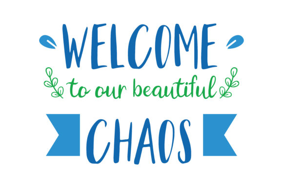 Welcome To Our Beautiful Chaos Quote Svg Cut Graphic By Thelucky