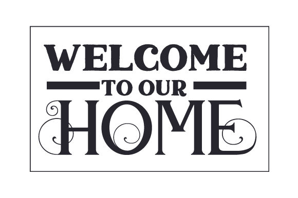 Download Free Welcome To Our Home Svg Cut File By Creative Fabrica Crafts for Cricut Explore, Silhouette and other cutting machines.