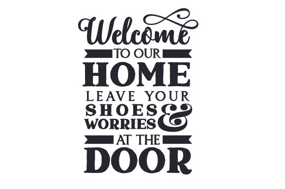 Welcome to Our Home. Leave Your Shoes and Worries at the Door Doors Signs Craft Cut File By Creative Fabrica Crafts - Image 2