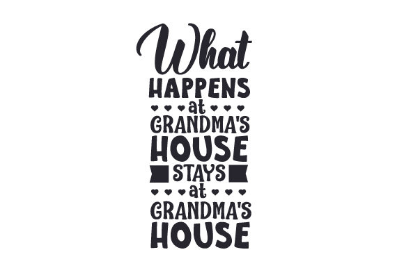 Download Free What Happens At Grandma S House Stays At Grandma S House Svg Cut for Cricut Explore, Silhouette and other cutting machines.
