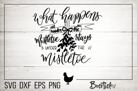 Download Free What Happens Under The Mistletoe Graphic By Boertiek Creative for Cricut Explore, Silhouette and other cutting machines.
