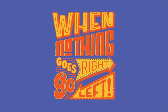 Download Free When Nothing Goes Right Go Left Graphic By Brothers Graphic for Cricut Explore, Silhouette and other cutting machines.