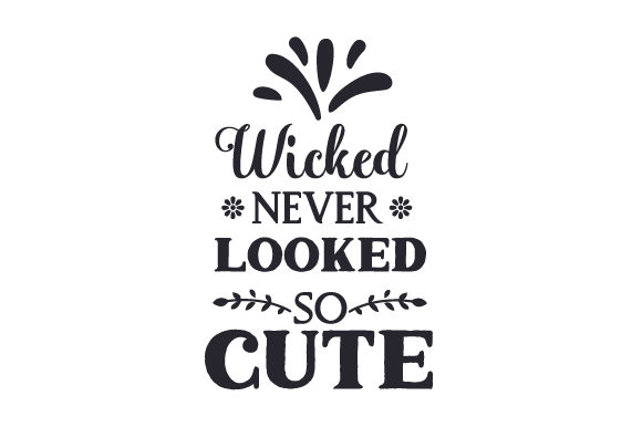 Download Free Wicked Never Looked So Cute Svg Cut File By Creative Fabrica for Cricut Explore, Silhouette and other cutting machines.