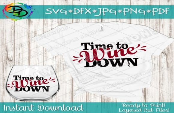 Download Free Wine Svg Time To Wine Down Graphic By Dynamicdimensions for Cricut Explore, Silhouette and other cutting machines.