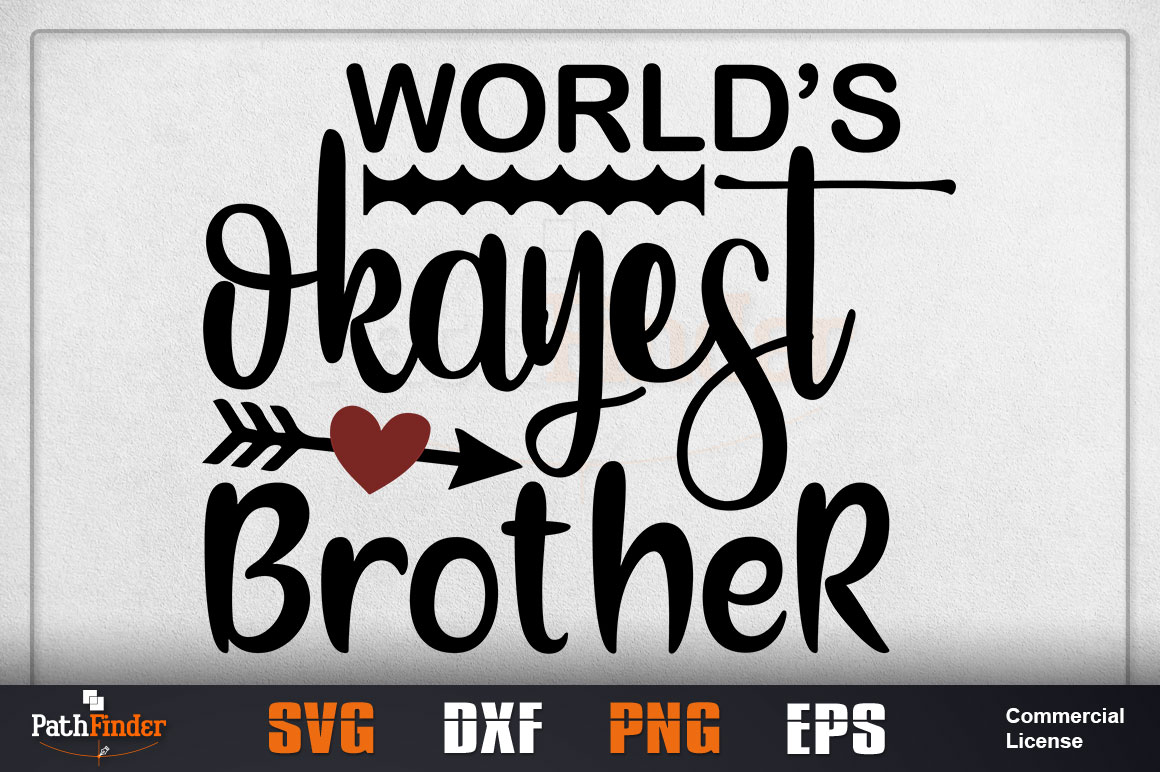 Download Free World S Okayest Brother Design Graphic By Pathfinder Creative for Cricut Explore, Silhouette and other cutting machines.