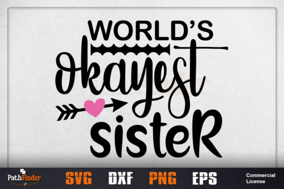 Print on Demand: World's Okayest Sister Graphic Crafts By Pathfinder