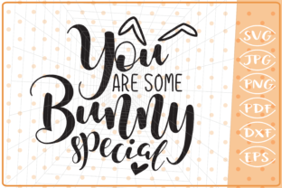 Download Free You Are Some Bunny Special Graphic By Cute Graphic Creative for Cricut Explore, Silhouette and other cutting machines.