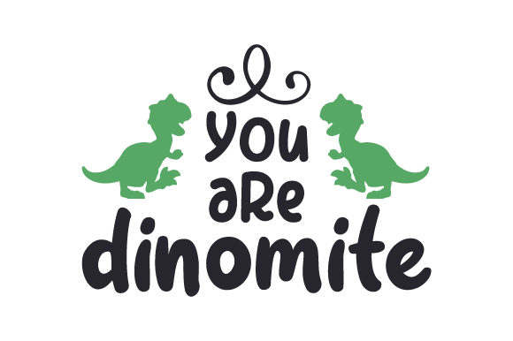 You Are Dinomite Dinosaurs Craft Cut File By Creative Fabrica Crafts