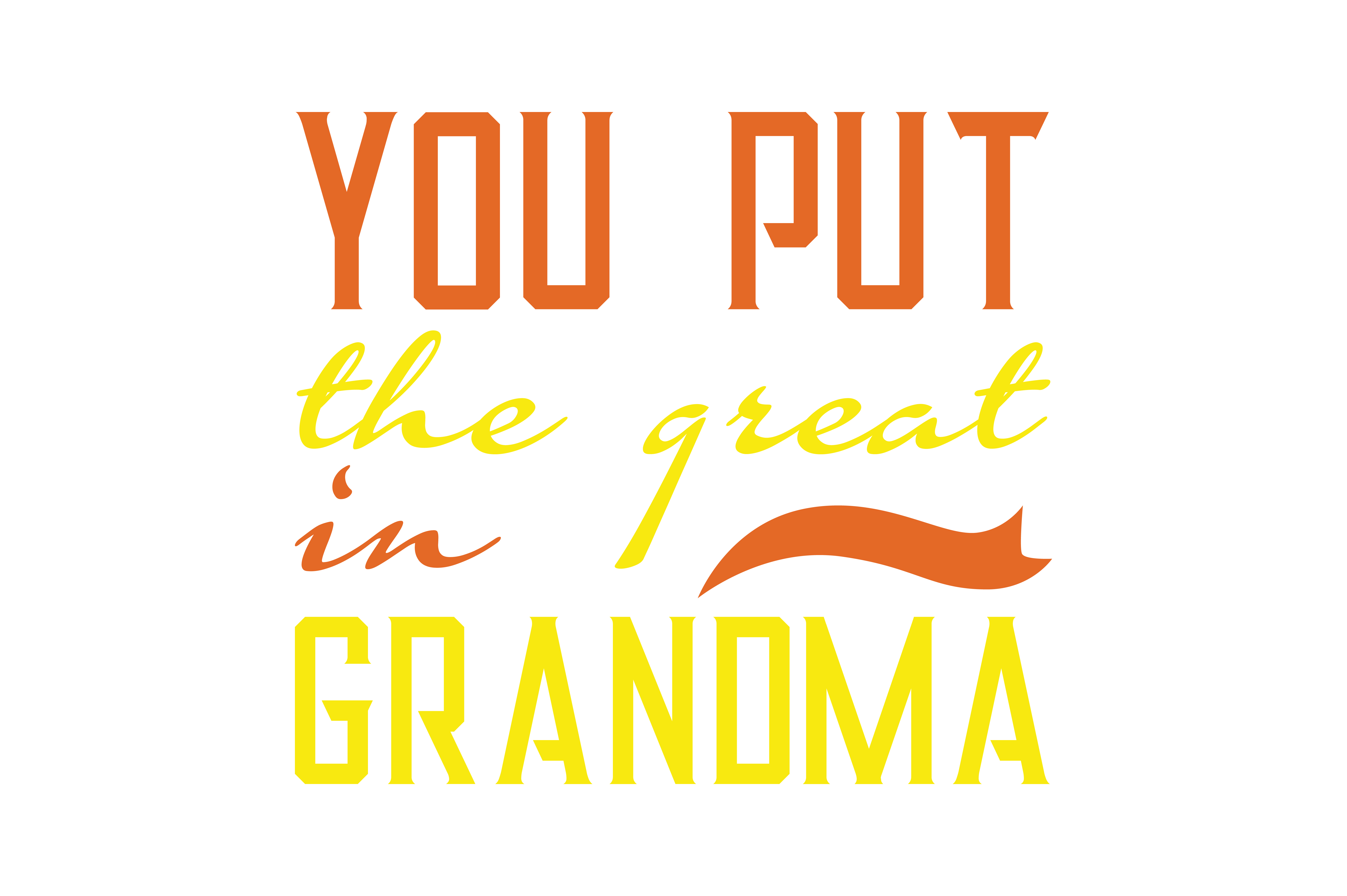 Download Free You Put The Great In Grandma Quote Svg Cut Graphic By Thelucky for Cricut Explore, Silhouette and other cutting machines.