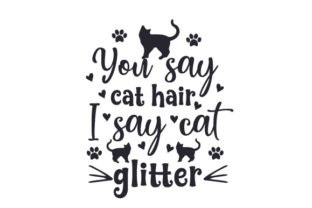 You Say Cat Hair, I Say Cat Glitter Craft Design By Creative Fabrica Crafts