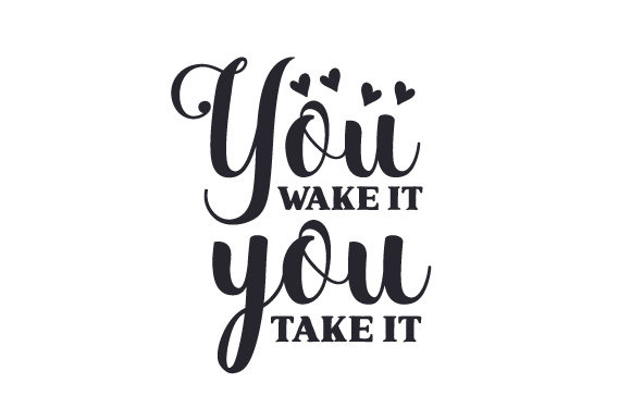 You Wake It You Take It Baby Craft Cut File By Creative Fabrica Crafts