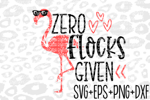 Download Free Zero Flocks Given Flamingo Graphic By Kaylabcay21 Creative for Cricut Explore, Silhouette and other cutting machines.