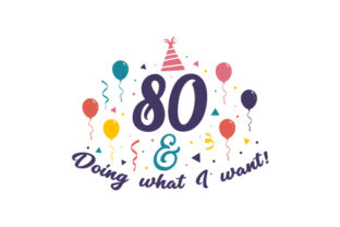 80 & Doing What I Want! Craft Design By Creative Fabrica Crafts
