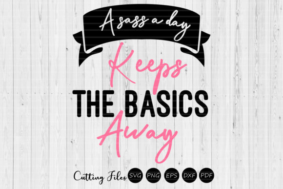 A Sass a Day Keeps the Basic Away SVG Graphic By HD Art Workshop