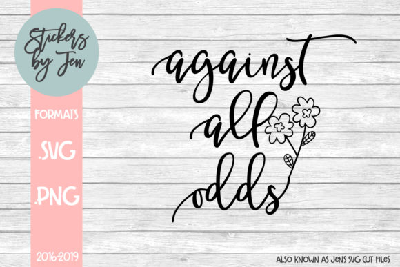 Download Free Against All Odds Svg Graphic By Stickers By Jennifer Creative for Cricut Explore, Silhouette and other cutting machines.