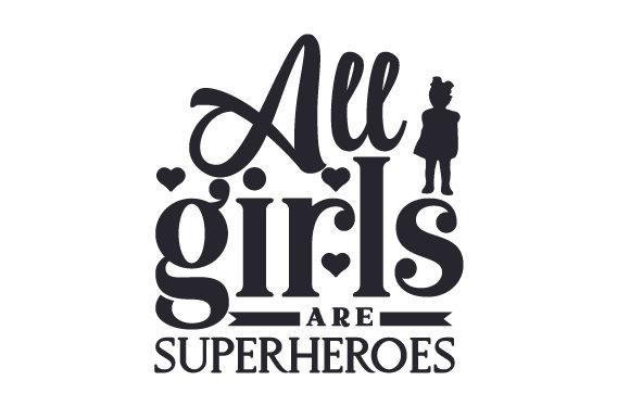 All Girls Are Superheroes Kids Craft Cut File By Creative Fabrica Crafts - Image 2