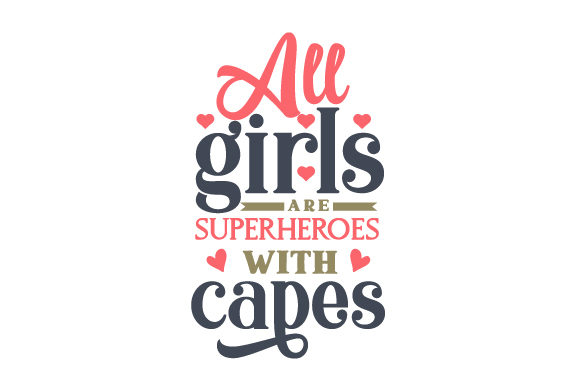 Download Free All Girls Are Superheroes With Capes Svg Cut File By Creative for Cricut Explore, Silhouette and other cutting machines.